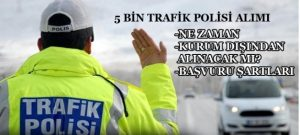 5_bin_trafik_polisi_alimina_iliskin_son_gelismeler_disaridan_alim_olacakmi